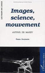Images, science, mouvement autour de Marey