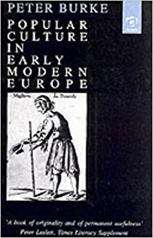 Popular Culture in Early Modern Europe by Peter Burke (1994-05-01)