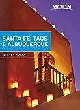 Moon Santa Fe, Taos & Albuquerque (Travel Guide)
