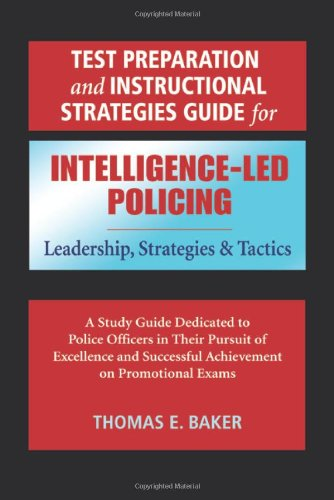 Test Preparation and Instructional Strategies Guide for Intelligence-Led Policing
