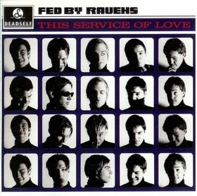 Fed By Ravens-This Service Of Love-CD-FLAC-1999-FATHEAD Download