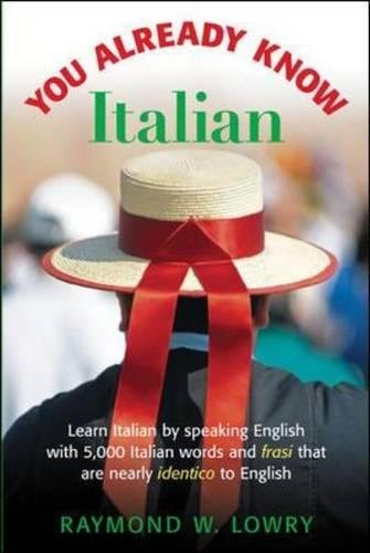 You Already Know Italian: Learn the Easiest 5,000 Italian Words and Phrases That Are Nearly Identico to English