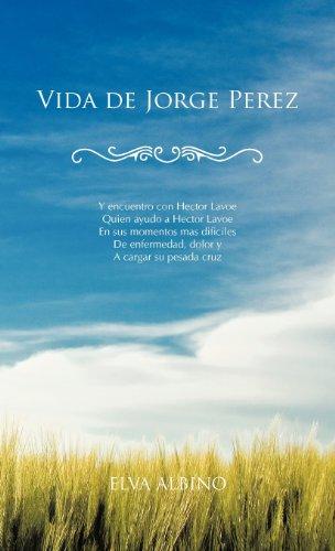 Descargar Libro Vida De Jorge Perez Elva Albino