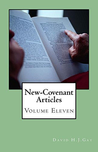 New-Covenant Articles: Volume Eleven by [Gay, David H.J.]