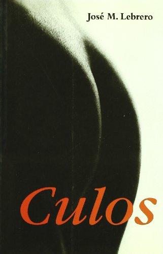 Culos (Ficción) por Jose M. Lebrero