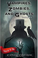 Vampires, Zombies and Ghosts, Volume 1 Paperback