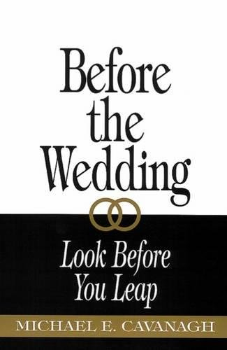 Before the Wedding: Look Before You Leap
