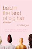 Bald in the Land of Big Hair (10th Anniversary Digital Edition)