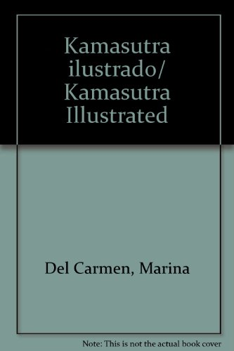 Kamasutra ilustrado/ Kamasutra Illustrated por Del Carmen, Marina
