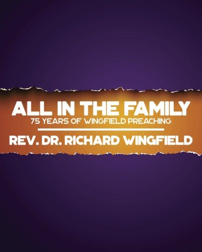 Read Online All in the Family: 75 Years of Wingfield Preaching ebook