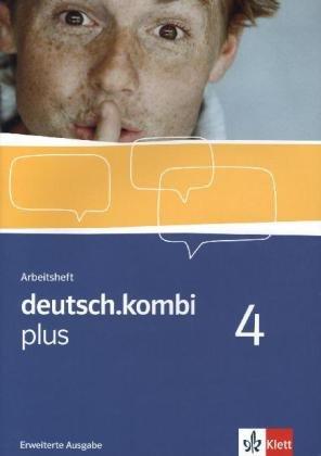 deutsch.kombi plus / Sprach- und Lesebuch. Allgemeine Ausgabe für differenzierende Schulen: deutsch.kombi plus / Arbeitsheft / Erweiterungsheft 8. ... Ausgabe für differenzierende Schulen