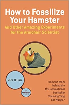 !!LINK!! How To Fossilize Your Hamster: And Other Amazing Experiments For The Armchair Scientist. refer luxury Takes nokia global center Trabajo Kings