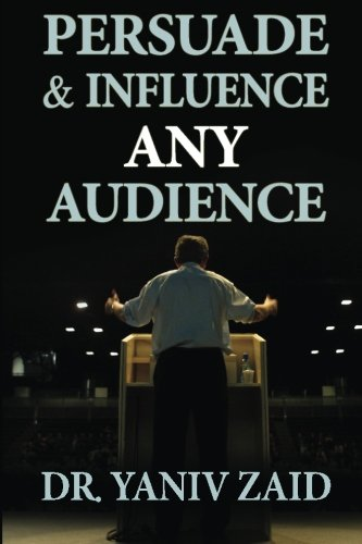 Persuade And Influence Any Audience: Public Speaking (Public Speaking and Debate Skills)