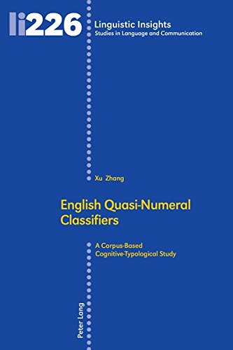 English Quasi-Numeral Classifiers: A Corpus-Based Cognitive-Typological Study (Linguistic Insights)