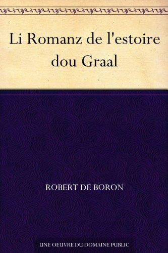 Li Romanz de l'estoire dou Graal (French Edition) - Robert De Boron