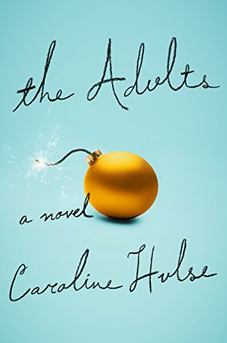 The Adults: A Novel by [Hulse, Caroline]