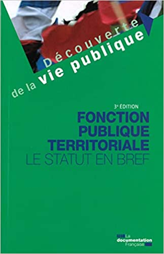 ca9231f1492 Amazon.fr - Fonction publique territoriale   Le statut en bref - La  Documentation Française - Livres