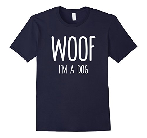Funny Halloween Costumes Easy (Mens Woof I'm A Dog T Shirt funny easy halloween costume gift Large Navy)