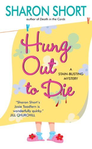 Hung Out to Die: A Stain-busting Mystery (The Stain-Busting Mysteries Book 4)