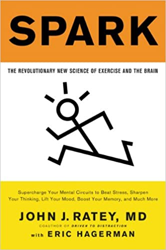 Spark the revolutionary new science of exercise and the brain spark the revolutionary new science of exercise and the brain kindle edition by john j ratey eric hagerman health fitness dieting kindle ebooks fandeluxe Images