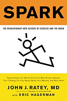 Spark: The Revolutionary New Science of Exercise and the Brain by [Ratey, John J.]