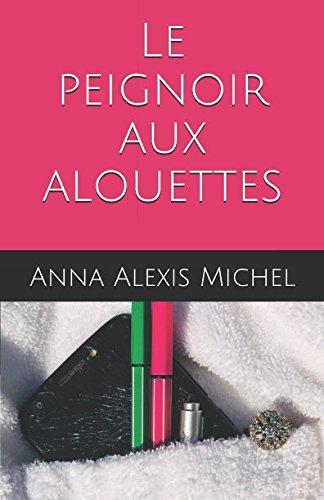 Le peignoir aux alouettes  [Michel, Anna Alexis] (Tapa Blanda)