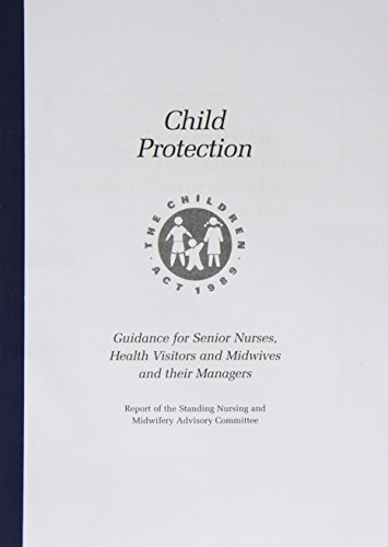 Child Protection: Guidance for Senior Nurses, Health Visitors and Midwives