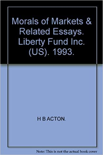 morals of markets related essays liberty fund inc us  morals of markets related essays liberty fund inc us 1993 amazon co uk h b acton books