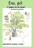 Ena, pá! O papai vai se casar: Uma história luso-brasileira (Portuguese Edition)