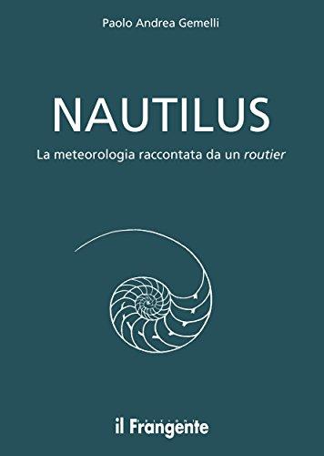 Nautilus: La meteorologia raccontata da un routier (Italian Edition)