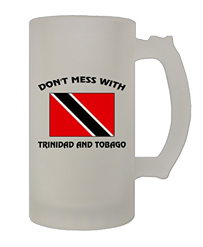 Tobago Mug - Don't Mess With Trinidad And Tobago 16 Oz Frosted Glass Stein Beer Mug