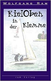 Book KielOben in der Klemme (German Edition) by Ram, Wolfgang (2000)