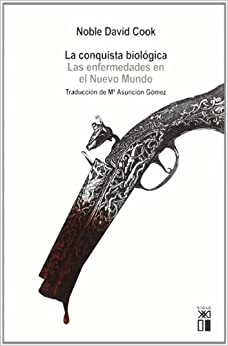 Descargar Por Utorrent La Conquista Biológica: Las Enfermedades En El Nuevo Mundo, 1492-1650 El Kindle Lee PDF
