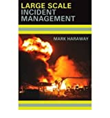 [(Large Scale Incident Management)] [Author: Mark Haraway] published on (September, 2008)