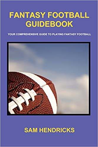 Book Fantasy Football Guidebook: Your Comprehensive Guide to Playing Fantasy Football