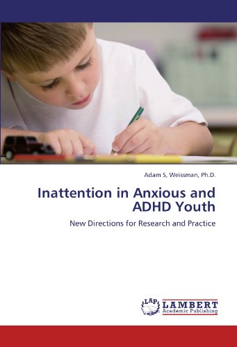 Inattention in Anxious and ADHD Youth: New Directions for Research and Practice