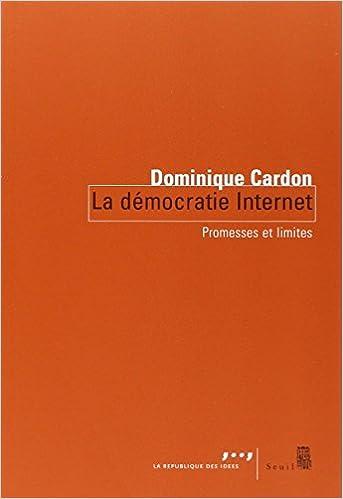 Livres de téléchargement pdf gratuits La démocratie Internet : Promesses et limites PDF iBook by Dominique Cardon 2021026914