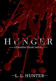 Hunger (The Dragon Heart Series Book 3) by [Hunter, L.L.]