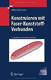 Konstruieren mit Faser-Kunststoff-Verbunden (VDI-Buch)