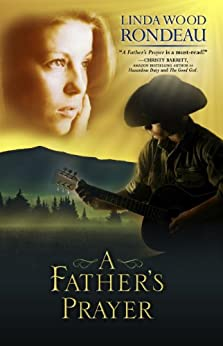 A Father's Prayer by [Rondeau, Linda Wood]