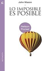 Lo imposible es posible (Nelson Pocket: Motivacion) (Spanish Edition)