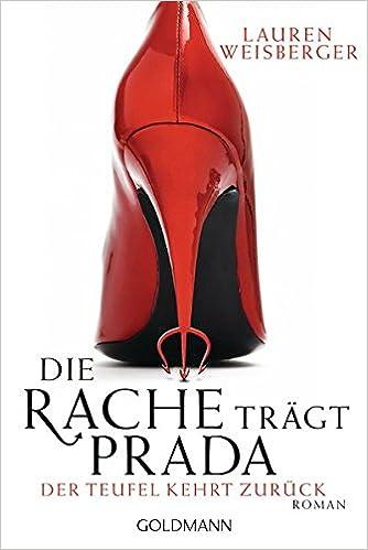 6b96ce92cebc8 Die Rache trägt Prada. Der Teufel kehrt zurück  Roman  Amazon.de  Lauren  Weisberger
