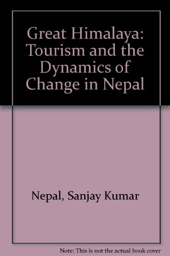Great Himalaya: Tourism and the Dynamics of Change in Nepal