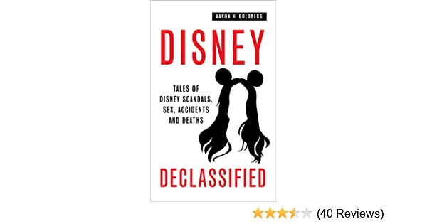 Amazon disney declassified tales of real life disney scandals amazon disney declassified tales of real life disney scandals sex accidents and deaths ebook aaron goldberg kindle store fandeluxe Image collections