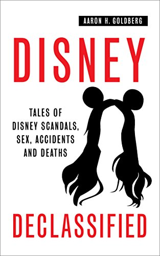 Amazon disney declassified tales of real life disney scandals disney declassified tales of real life disney scandals sex accidents and deaths by fandeluxe Image collections