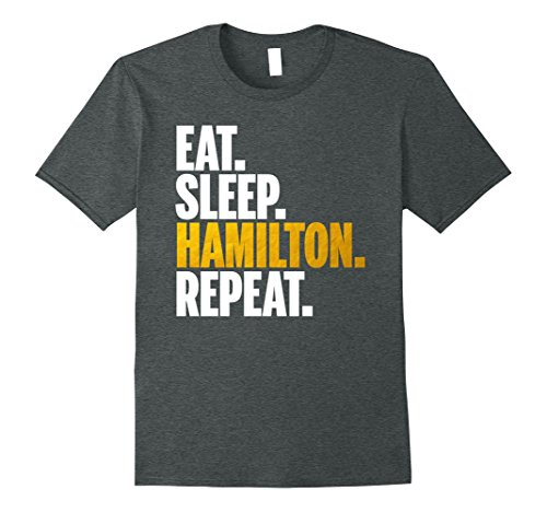 Mens Eat Sleep Hamilton Repeat Shirt - Hamilton Shirt Small Dark Heather