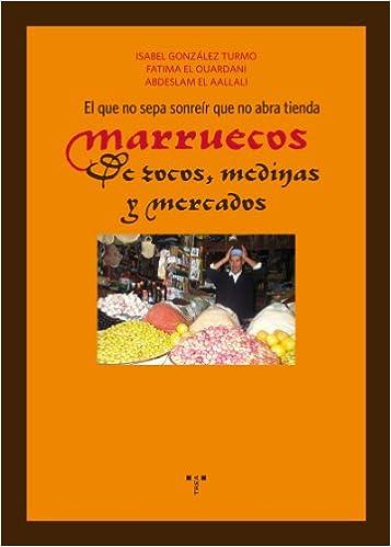 El que no sepa sonreír que no abra tienda. Marruecos: de ...