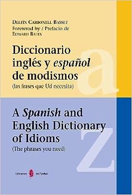 Diccionario Inglés Y Español De Modismos Las Frases Que Usted