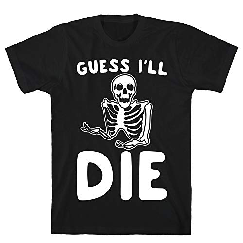 LookHUMAN Guess I'll Die Skeleton Halloween Parody White Print Large Black Men's Cotton Tee]()