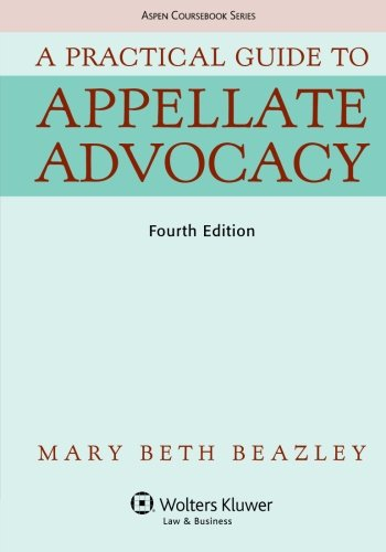 A Practical Guide To Appellate Advocacy (Aspen Coursebook Series)